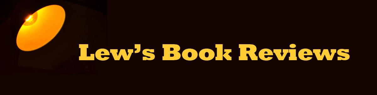 Lew's Book Reviews